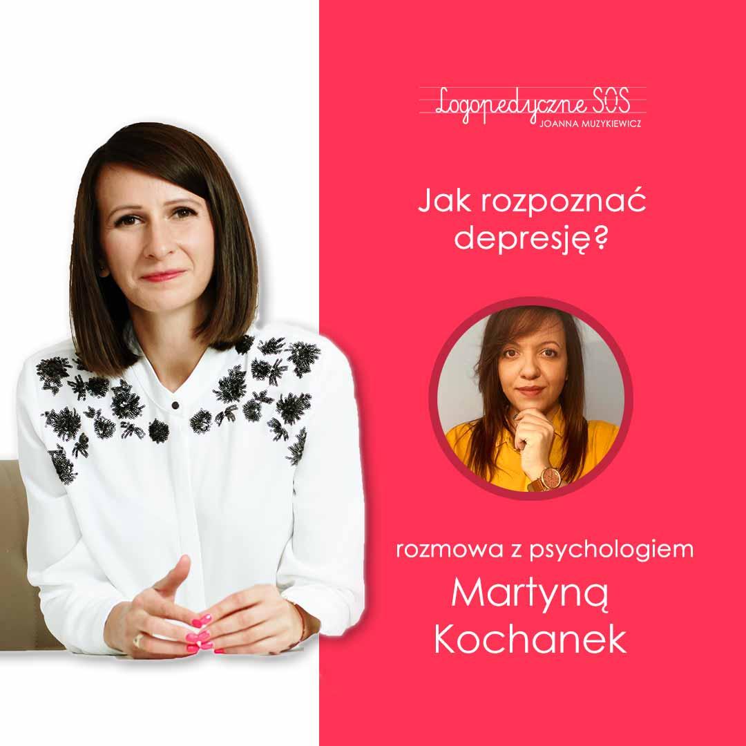 Jak rozpoznać depresję - Martyna Kochanek - Joanna Muzykiewicz